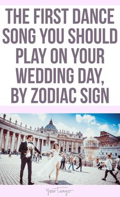 Based on your zodiac sign, here is the song you should play on your wedding day