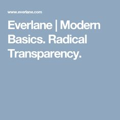 Everlane | Modern Basics. Radical Transparency.