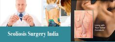 Scoliosis Surgery India advantages with respect to low cost in India with Dheeraj Bojwani Consultants