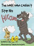 MyActiveChild.com :: Bedtime Story Suggestion: The Wolf Who Couldn't Stop His Hiccups   http://www.myactivechild.com/blog/bedtime-story-suggestion-the-wolf-who-couldnt-stop-his-hiccups/