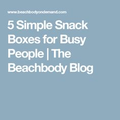 5 Simple Snack Boxes for Busy People | The Beachbody Blog