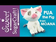 Moana: PUA the Pig Cake Topper Tutorial - CakesDecor