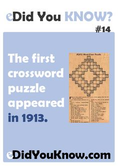 The first crossword puzzle appeared in 1913. ► Click here for more: eDidYouKnow.com