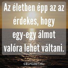 Váltsd valóra te is! www.celfuzet.hu