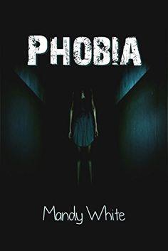 Phobia by Mandy White https://www.amazon.com/dp/B00PR98CLI/ref=cm_sw_r_pi_dp_x_lkByyb3VKBFQ2