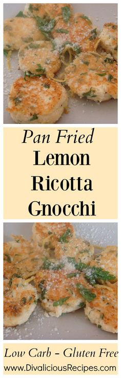 lemon ricotta gnocchi Recipe - http://divaliciousrecipes.com/2011/09/12/lemon-ricotta-gnocchi-pan-fried-2/