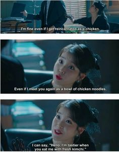 Because of her sins he expects her to be a chicken if she is reincarnated. And that's her reply to his concern. Quotes Drama Korea, Korean Drama Quotes, Korean Drama Movies, Korean Dramas, Man To Man Kdrama, Mood Quotes, Random Quotes, Best Kdrama, Drama Funny