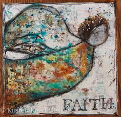 Faith.  A mixed media painting by Kirsten Reed  keystrokes & kaleidoscopes