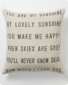 """""""You Are My Sunshine"""" Pillow.........this would be a cute DIY project"""