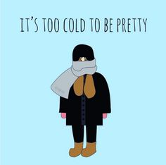 Other girls have perfectly coordinated outerwear, and you're just over here like:   30 Things Girls Are Always Cold Understand