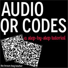 Making Audio QR Codes {A Step-by-step Tutorial} when I do this I know I have become a techy/ savy teacher :)