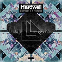 Everybody is in the Place - Hardwell.         Revealed Recordings REVR100