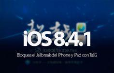Conoce sobre Apple bloquea el Jailbreak de TaiG con iOS 8.4.1