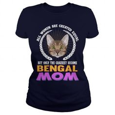 Bengal All Women Are Craziest Bengal Mom Cat