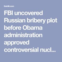 FBI uncovered Russian bribery plot before Obama administration approved controversial nuclear deal with Moscow