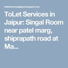 ToLet Services in Jaipur: Singal Room near patel marg, shiprapath road at Ma...