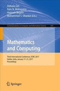 Mathematics and Computing: Third International Conference, Icmc 2017, Haldia, India, January 17-21, 2017, Proceed...