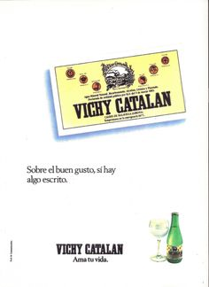 https://flic.kr/p/DMzc9f | 1989 Anunci Vichy Catalan Ama tu vida - Revista Gourmets