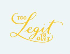 Too legit to quit | The year of Lettering