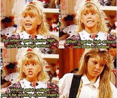 Full House>luv this show Full House Memes, Full House Funny, Full House Quotes, Tv Show Quotes, Movie Quotes, Ice Queen Adventure Time, Working At Mcdonalds, Stephanie Tanner, Fuller House