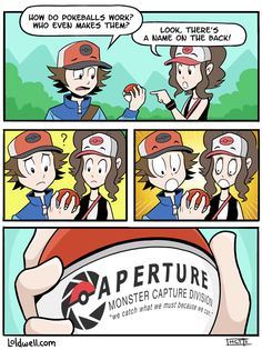 Aperture Science Pokeballs. You know what? I wouldn't even be surprised.