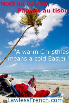 """Two times a year, provided the weather is just right, #French expression """"Noël au balcon, Pâques au tison"""" becomes a fun proverb to throw into the conversation. But whether its central claim is true is another matter. What do you think? #learnfrench #lawlessfrench"""