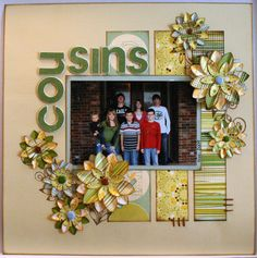 Cousins - Scrapbook.com I like the paper strips and paper flowers