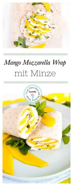 Schneller Mango-Mozzarella Wrap mit Minze / Mein Frühstücksglück - Sasibella
