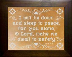 cross stitch bible verse Psalm Peace and Safety with white floss on deep colored linens,I will both lie down and sleep in peace, For You alone, O Lord, make me dwell in safety. Cross Stitch Fabric, Cross Stitch Charts, Cross Stitch Designs, Stitch Patterns, Psalm 4 8, Psalms, Precious Jesus, Hand Painted Fabric, Favorite Bible Verses