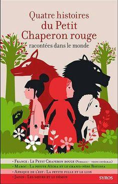 Amazon.fr - Quatre histoires du Petit Chaperon rouge - Nicole Belmont, Gilles Bizouerne, Charles Perrault, Fabienne Morel - Livres