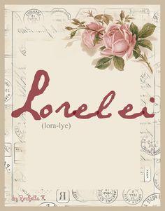 Baby Girl Name: Lorelei or Loralai (lora-lye). Meaning: Siren. Origin: French; German. http://www.pinterest.com/vintagedaydream/baby-names/