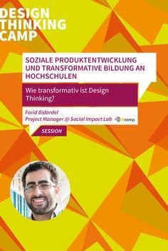 Soziale Produktentwicklung und transformative Bildung an Hochschulen - Wie transformativ ist Design Thinking? Farid Bidardel