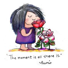 The moment is all there is by Buddha Doodles