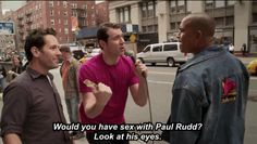 Paul Rudd And Billy Eichner Ask Random People If They'd Have Sex With Paul Rudd