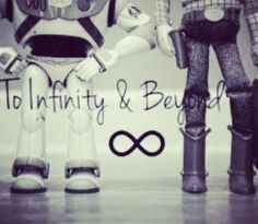 Infinty & beyond..forever and always <3