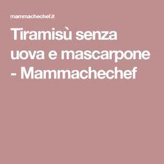 Tiramisù senza uova e mascarpone - Mammachechef