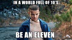 "mufugga! #strangerthings ""Eleven is one louder"" - name that movie and we can be friends. (:"