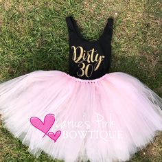 Dirty 30 Birthday Photo prop, 30th birthday,I'm 30, thirty smash cake, forty birthday tutu skirt fabulous and fortyoutfit, 30 birthday outfi by LaruesPinkBowtique on Etsy https://www.etsy.com/listing/511998321/dirty-30-birthday-photo-prop-30th