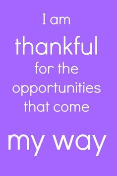 I am thankful for the opportunities that come my way - From 21 Empowering Affirmations for Business Success