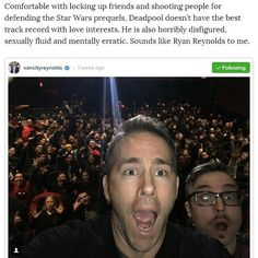 Comfortable with locking up friends and shooting people for defending the #StarWars prequels #Deadpool doesnt have the best track record with love interests. He is also horribly disfigured #sexually fluid and mentally erratic. Sounds like Ryan Reynolds (@vancityreynolds) to me.