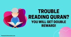 If You Struggle Reading Quran, You Will Get Double Reward