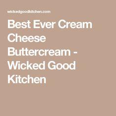 Best Ever Cream Cheese Buttercream - Wicked Good Kitchen