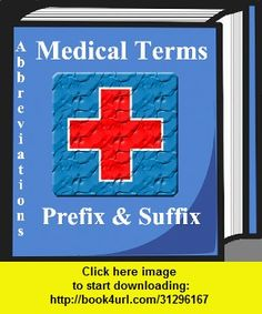 Medical Terms, Terminology, Prefix & Suffix, iphone, ipad, ipod touch, itouch, itunes, appstore, torrent, downloads, rapidshare, megaupload, fileserve