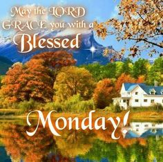 May The Lord Grace You With A Blessed Monday monday good morning monday quotes monday pictures good morning monday monday images Good Morning Hug, Good Monday Morning, Happy Monday, Monday Monday, Morning Board, Wednesday, Tuesday, Monday Images, Monday Pictures