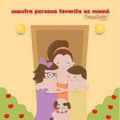 Frase, nuestra persona favorita es mamá. Cosquillulinda, Cosquillina, Cosquillín y Cosquiguau @Cosquilludos