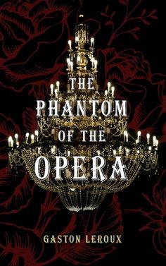 """Read """"The Phantom of the Opera"""" by Gaston Leroux available from Rakuten Kobo. A classic ghost story, inspired by true events. Christine is an up-and-coming talent at the Paris Opera, so talented and. Musical Theatre Broadway, Musicals Broadway, Broadway Shows, Decoration Evenementielle, Gaston Leroux, Flute Sheet Music, Tv Show Music, Dark Love, Theatre Problems"""