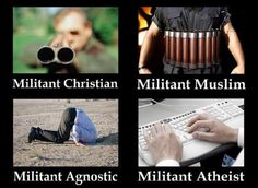 There's no such thing as a militant agnostic, only a militant atheist unwilling to commit.