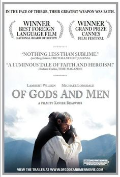 Of Gods and Men...Words cannot begin to describe the breath-taking beauty and tragedy of this French film.