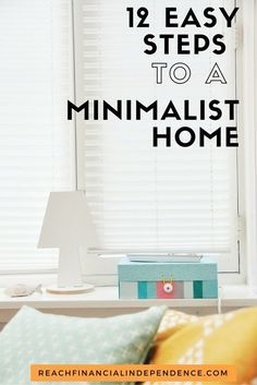 Turn your home into a minimalist home with these 12 easy steps. Read our Beginner's Guide to a Minimalist Home and apply minimalist concepts to your home.