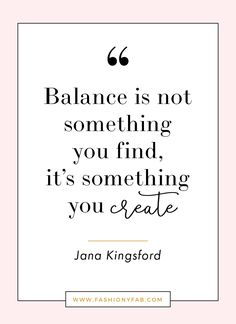 How to Find Balance in Your Life. Quote, words to live by